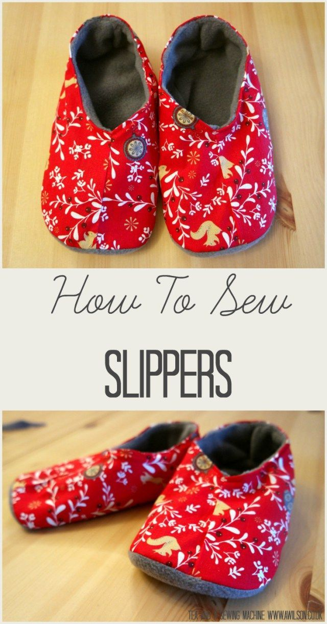 A tutorial with lots of pictures showing how to make slippers. All you need are some cotton fabric and some fleece. They're easy to make and comfy to wear! Make some for yourself as a treat or as a gift for someone else! Tea and a Sewing Machine www.awilson.co.uk http://www.awilson.co.ukhow-to-sew-slippers/?utm_content=buffer3460a&utm_medium=social&utm_source=pinterest.com&utm_campaign=buffer