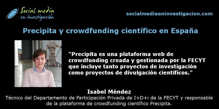 Charla sobre Precipita y crowdfunding científico en España con Isabel Méndez. #FinanciaciónColectiva #CrowdfundingCientífico