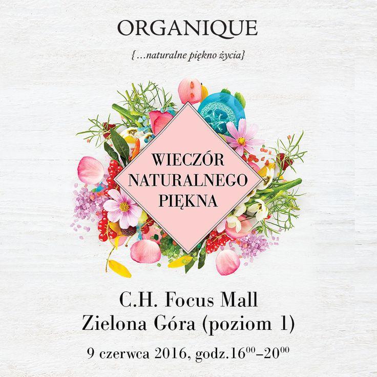 ORGANIQUE Wieczór Naturalnego Piękna w C.H. Focus Mall w Zielonej Górze