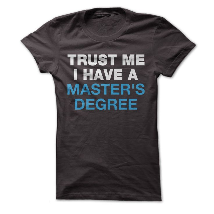 Trust Me, I Have a Master's Degree