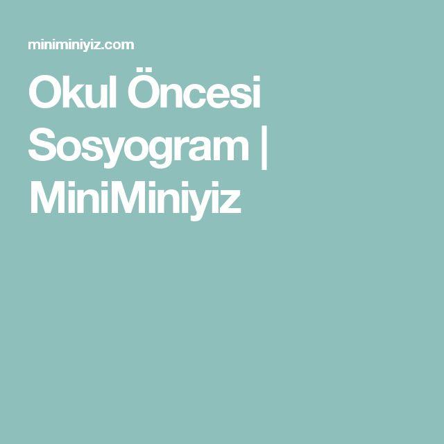 Okul Öncesi Sosyogram | MiniMiniyiz