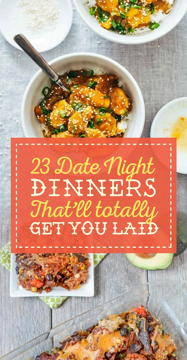 23 Date Night Dinners That'll Totally Get You Laid