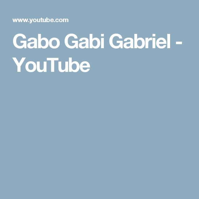 Gabo Gabi Gabriel - YouTube