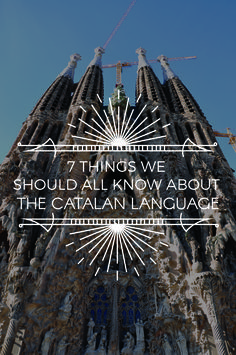 7 Things We Should All Know About The Catalan Language