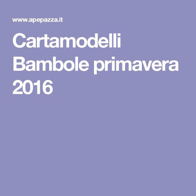 Cartamodelli Bambole primavera 2016