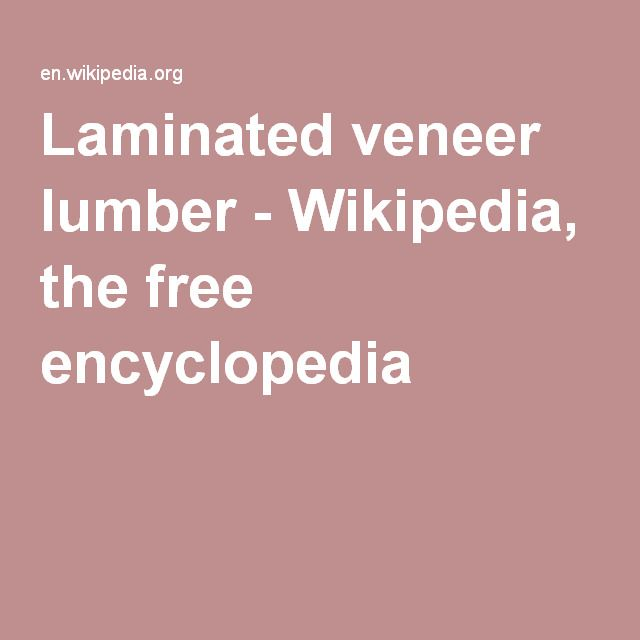 Laminated veneer lumber - Wikipedia, the free encyclopedia