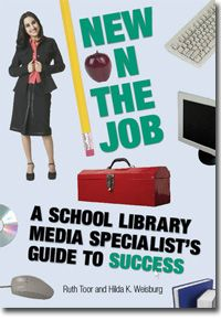 New on the Job: A School Library Media Specialist's Guide to Success - Books / Professional Development - Books for School Librarians - Bestsellers - ALA Store