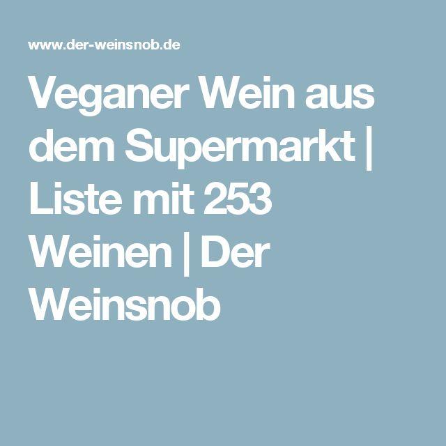Veganer Wein aus dem Supermarkt | Liste mit 253 Weinen | Der Weinsnob