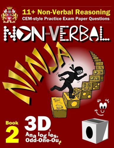 From 6.88:11 Non Verbal Reasoning: The Non-verbal Ninja Training Course. Book 2: 3d Analogies And Odd-one-out: Cem-style Practice Exam Paper Questions With Visual Explanations