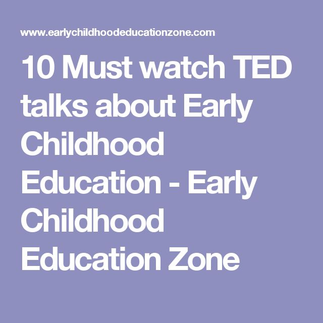10 Must watch TED talks about Early Childhood Education - Early Childhood Education Zone