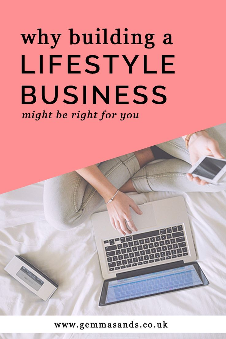 6 Reasons a Lifestyle Business Is Right For You — Gemma Sands.