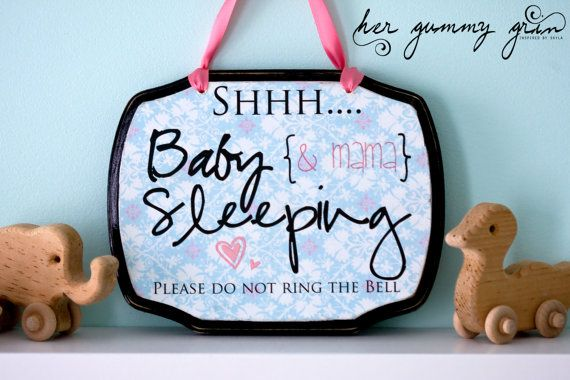 Baby & Mama sleeping sign- I'm gonna need me one of these- not that I have very many visitors.