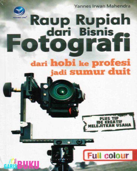 Raup Rupiah Dari Bisnis Fotografi