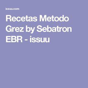 Recetas Metodo Grez by Sebatron EBR - issuu