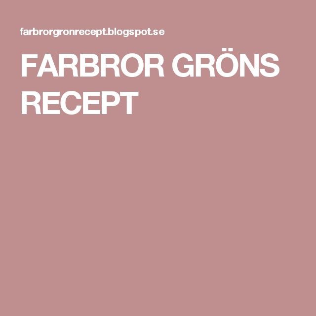 FARBROR GRÖNS RECEPT
