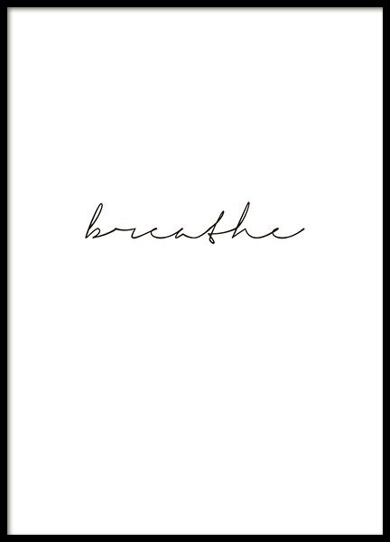 Print with the text, 'breathe', written in cursive with a minimalistic design that makes it easy to match with your decor. Feel free to mix typography posters with photos of nature and create a lovely, harmonious picture wall in your home. www.desenio.com