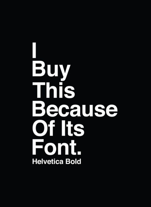 Buy This Because Of Its Font !: Design Inspiration, Buy, Design Ideas, Bold Typography, Helvetica Posters, Fine Art, Graphics Design, Duminda Perera, Art Prints Bi