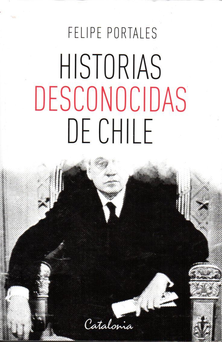Historias de Desconocidas de Chile. Portales, Felipe, 1953-