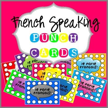 FRENCH SPEAKING PUNCH CARDS This is a great way to encourage your pupils to speak French in the classroom and reward them when they do! Print on card stock or laminate. Thank you for looking at my product! Click on Follow Me for products updates! If you download this product, remember to leave feedback! ************************************************************************** You might also like: FRENCH CLASSROOM LANGUAGE ...
