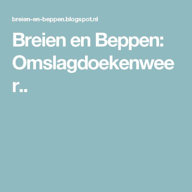 Breien en Beppen: Omslagdoekenweer..