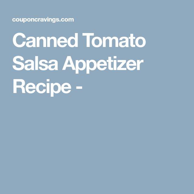 Canned Tomato Salsa Appetizer Recipe -