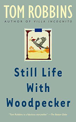 Still Life with Woodpecker by [Robbins, Tom]