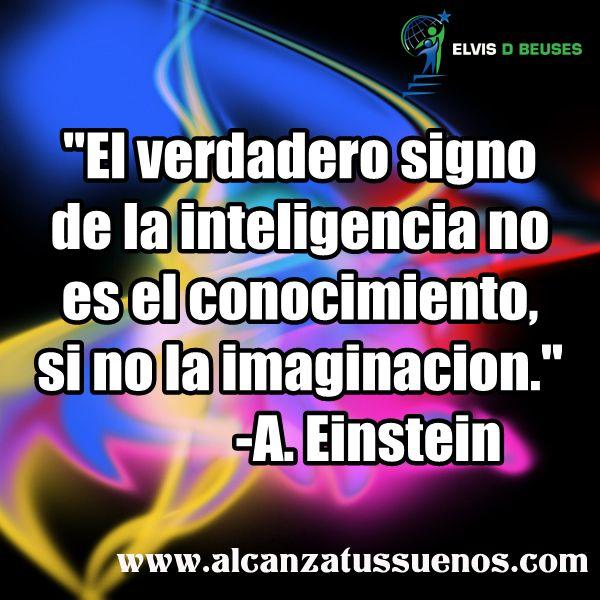 El verdadero signo de la inteligencia no es...