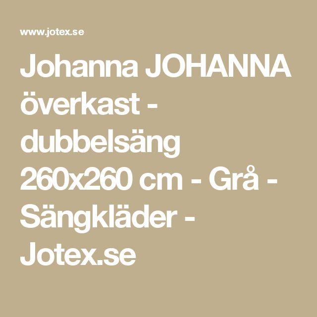 Johanna JOHANNA överkast - dubbelsäng 260x260 cm - Grå - Sängkläder - Jotex.se
