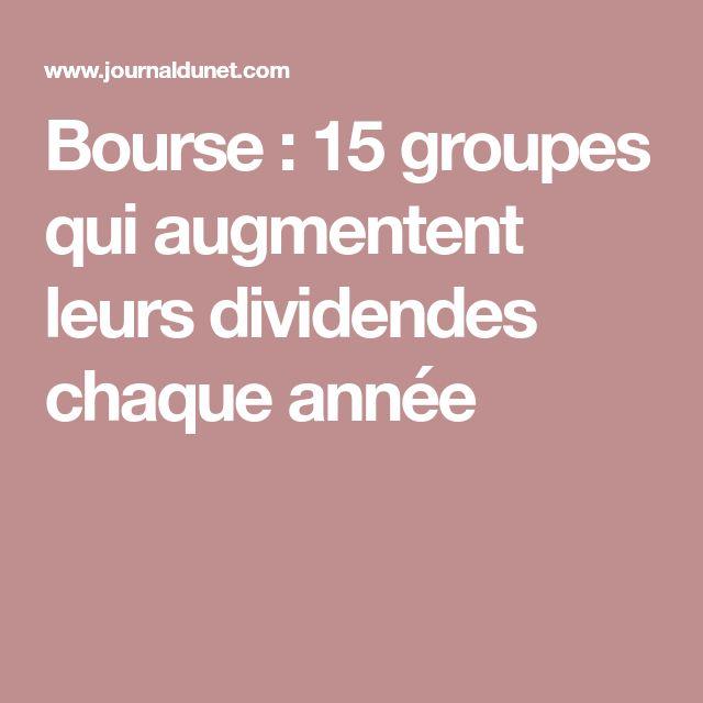 Bourse: 15groupes qui augmentent leurs dividendes chaque année