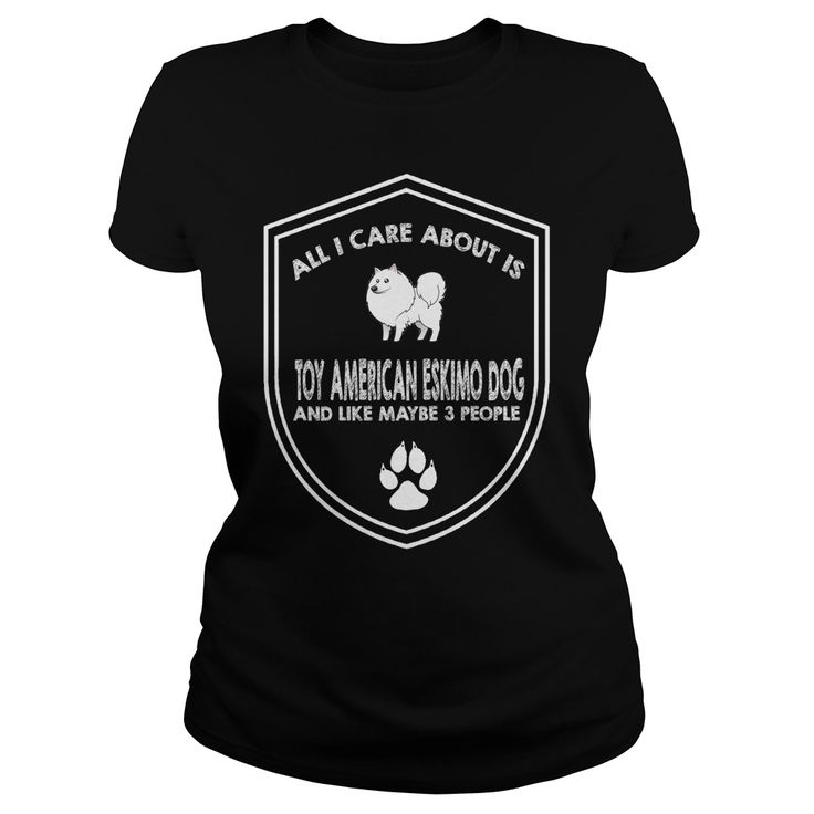 All I Care about is Toy American Eskimo Dog And Like Maybe 3 People Shirt. Guaranteed safe and secure checkout via Paypal VISA MASTERCARD Available for Man and Woman
