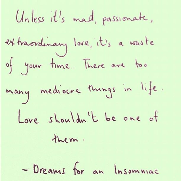 Quotes Love, Dreams, Mad Passion, Best Love Quotes, Truths, True Love ...