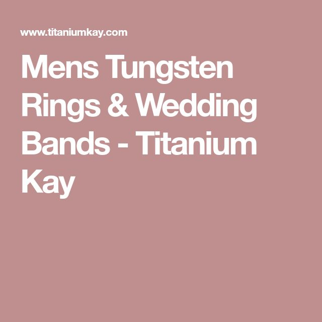Mens Tungsten Rings & Wedding Bands - Titanium Kay