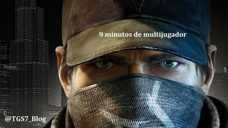 Total Gamer Spain (TGS7): Watch Dogs - 9 minutos del multijugador