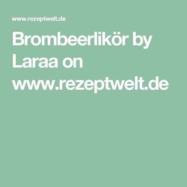 Brombeerlikör by Laraa on www.rezeptwelt.de
