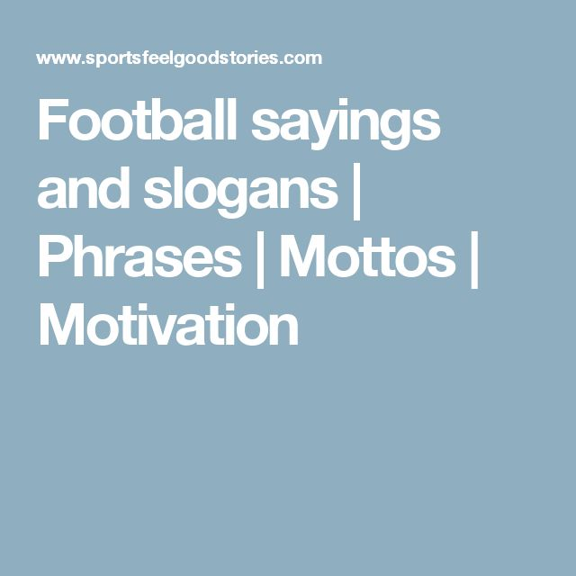Football sayings and slogans | Phrases | Mottos | Motivation