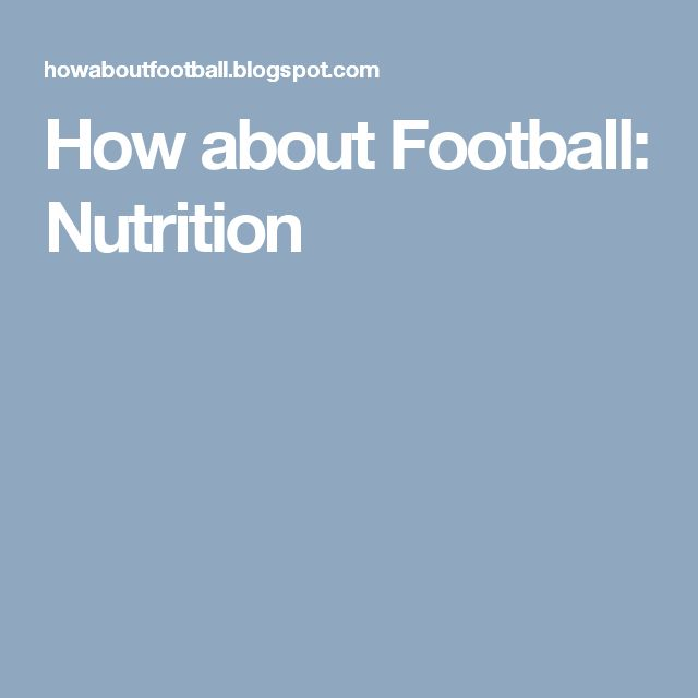 How about Football: Nutrition