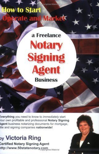 How to Start, Operate and Market a Freelance Notary Signing Agent Business by Victoria Ring, http://www.amazon.com/gp/product/0976159104/ref=cm_sw_r_pi_alp_eaiQpb18AGS41