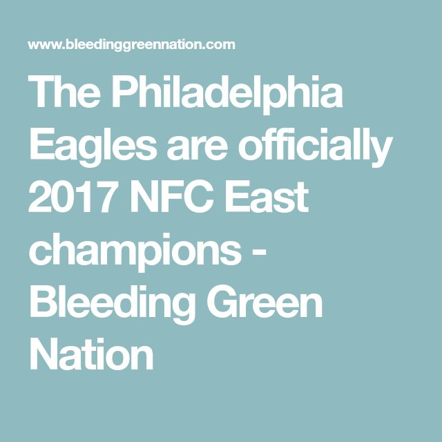 The Philadelphia Eagles are officially 2017 NFC East champions - Bleeding Green Nation