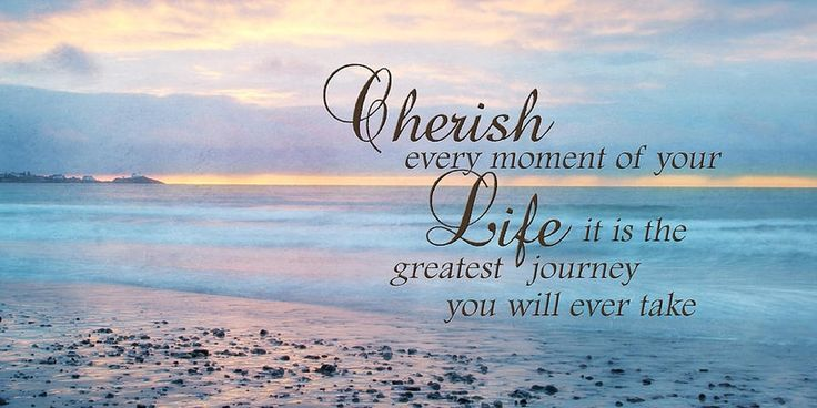 Every Moment Counts Quotes: Best 25+ Cherish Life Quotes Ideas On Pinterest