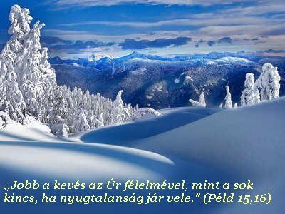 jobb a kevés az Úr félelmével, mint a sok kincs, ha nyugtalanság jár vele (Péld 15:16)
