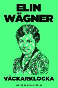 """Elin Wägner - """"Väckarklocka"""" (""""Alarm Clock"""")"""