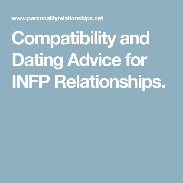infj dating problems and advice