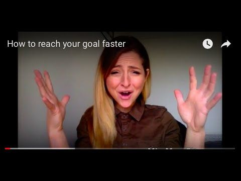 How to reach your goal faster - YouTube