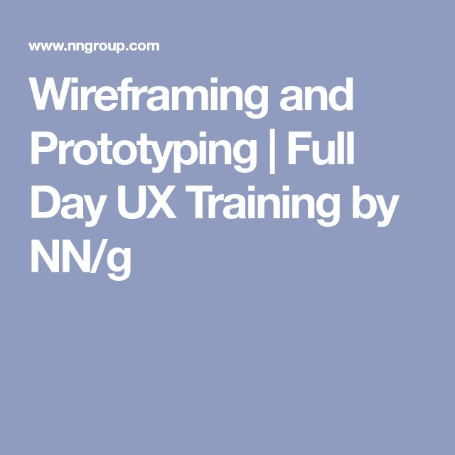 Wireframing and Prototyping | Full Day UX Training by NN/g