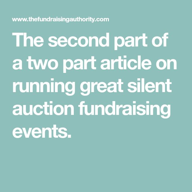 The second part of a two part article on running great silent auction fundraising events.
