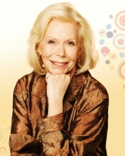 Louise Hay — Motivational author, and the founder of Hay House, a publishing company. She has authored several self-help and New Thought books, and is best known for her 1984 book, You Can Heal Your Life.