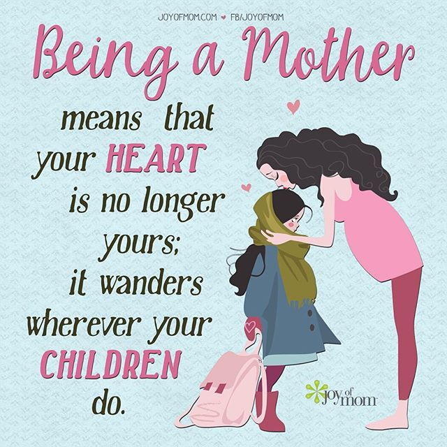 """Being A Mother Means That Your Heart Is No Longer Yours"