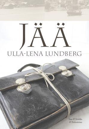 Ulla-Lena Lundberg: Jää