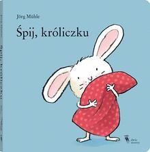 Śpij, króliczku - Darmowa dostawa od 49zł! - Ceny i opinie - Ceneo.pl