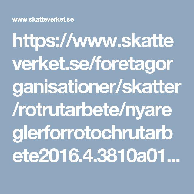 https://www.skatteverket.se/foretagorganisationer/skatter/rotrutarbete/nyareglerforrotochrutarbete2016.4.3810a01c150939e893f8301.html